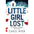 Little Girl Lost: A gripping thriller that will have you hooked (Detective Robyn Carter crime thriller series Book 1)
