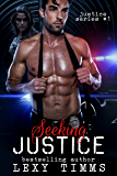 Seeking Justice: Detective Suspence Thriller Crime Action Romance (Justice Series Book 1)