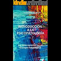 INTRODUCCIÓN A LA PSICOPATOLOGÍA vol. 2: La Intervención en el Campo Psicológico