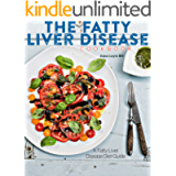 The Fatty Liver Disease Cookbook: A Fatty Liver Disease Diet Guide