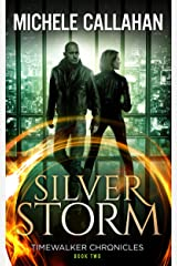 Silver Storm (Timewalker Chronicles Book 2) Kindle Edition