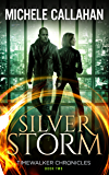 Silver Storm (Timewalker Chronicles Book 2)