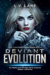 Deviant Evolution: A dark Omegaverse science fiction romance (The Controllers Book 4) Kindle Edition