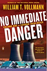 No Immediate Danger: Volume One of Carbon Ideologies Kindle Edition