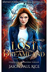 Lost In Dreamland: Whitney Powers Paranormal Adventure #3 (Whitney Powers Paranormal Adventures) Kindle Edition