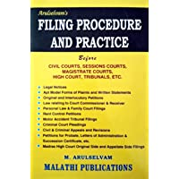 Filing Procedure and Practice Before Civil Courts, Sessons Courts, Magistrate Courts, High Court, Tribunals Etc. (A Comprehensive Book for Practising Advocates and Juniors)