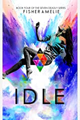 IDLE: Book Four of The Seven Deadly Series Kindle Edition