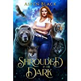 Shrouded In The Dark : A Paranormal Shifter Romance (Dark Shifters Universe)