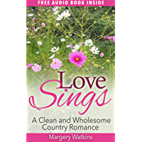 Love Sings: Clean and Wholesome Country Romance