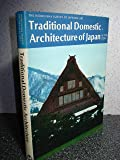 Traditional Domestic Architecture of Japan (Heibonsha Survey)