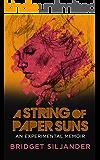 A String of Paper Suns: An Experimental Memoir