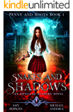 Snakes and Shadows: An Unveiled Academy Novel (Penny and Boots Book 1)