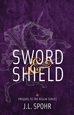 Sword & Shield: Prequel to The Realm Series