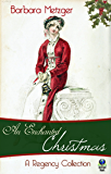 An Enchanted Christmas: A Regency Collection