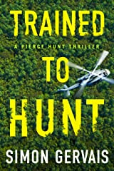 Trained to Hunt (Pierce Hunt Book 2) Kindle Edition