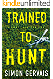 Trained to Hunt (Pierce Hunt Book 2)