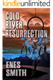 Cold River Resurrection: A Native American Mystery and Thriller Series (Cold River Series Book 2)
