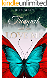 Trapped: Until You Love Me (English Edition)