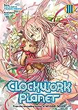 Clockwork Planet: Volume 3