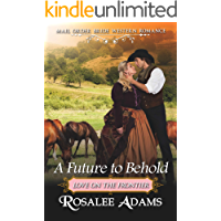 A Future to Behold: Historical Western Romance