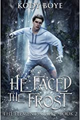 He Faced the Frost (The Elements of Ice Book 2) Kindle Edition