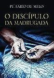 O Discípulo Da Madrugada