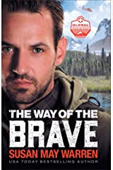 The Way of the Brave (Global Search and Rescue Book #1) Kindle Edition