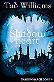 Shadowheart: Shadowmarch Book 4 (English Edition)
