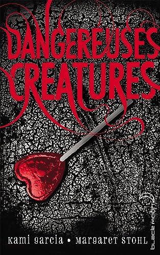 Dangereuses Créatures Tome 1 - Kami Garcia & Margaret Stohl