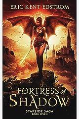 Fortress of Shadow (Starside Saga Book 7) Kindle Edition