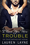 I Knew You Were Trouble: An Oxford Novel