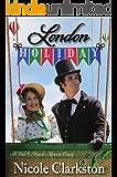 London Holiday: A Pride and Prejudice Romantic Comedy