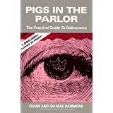 Pigs in the Parlor: A handbook for deliverance from demons and spiritual oppression.