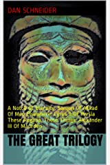 The Great Trilogy: A Notch Of Eternity: Sargon Of Akkad Of Men Elsewhere: Cyrus II Of Persia These Regalia, These Things: Alexander III Of Macedon Kindle Edition