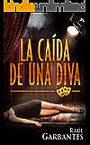 La Caída de una Diva: Una serie policíaca y de suspenso (Serie de los detectives Goya y Castillo nº 1) (Spanish Edition)