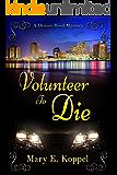 Volunteer to Die: A Denise Reed Mystery