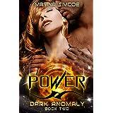Power (Dark Anomaly Book 2)