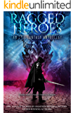 Ragged Heroes: An Epic Fantasy Collection (English Edition)