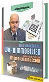 Geld verdienen mit Wohnimmobilien: Erfolg als privater Immobilieninvestor (2. Auflage 2017 mit Bonusmaterial)