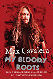 My Bloody Roots: Toda a verdade sobre a maior lenda do heavy metal brasileiro