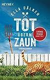 Tot überm Zaun: Cosma Pongs ermittelt - Kriminalroman (Die Cosma-Pongs-Reihe, Band 1)