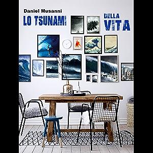 Lo Tsunami della Vita (Italian Edition)