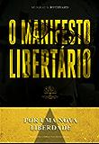 O manifesto libertário: Por uma nova liberdade