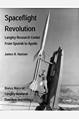 Spaceflight Revolution: NASA Langley Research Center from Sputnik to Apollo (Annotated and Illustrated) (NASA History Series Book 4308) Kindle Edition