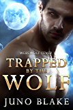 Trapped by the Wolf (Werewolf Fever Book 1)