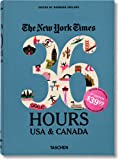 The New York Times: 36 Hours USA & Canada (Weekends on the Road)