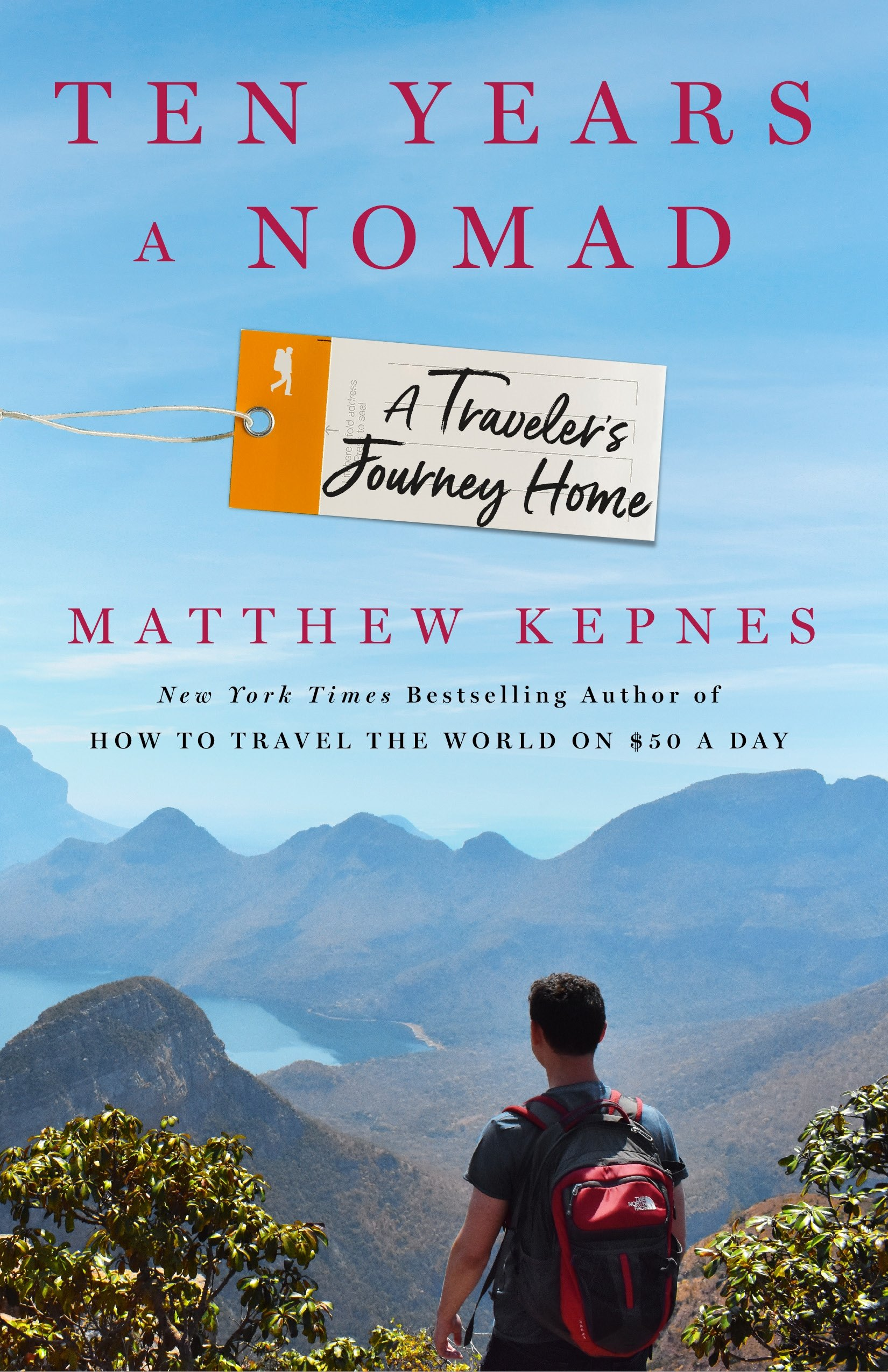 Ten Years a Nomad: A Traveler's Journey Home by St. Martin's Press