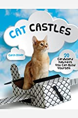 Cat Castles: 20 Cardboard Habitats You Can Build Yourself Kindle Edition