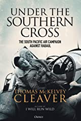 Under the Southern Cross: The South Pacific Air Campaign Against Rabaul Kindle Edition