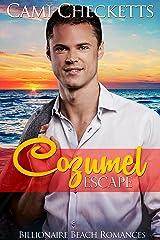 Cozumel Escape (Billionaire Beach Romance Book 2) Kindle Edition